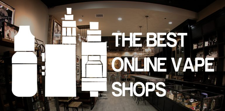 Best Online Vapor Store and Shops