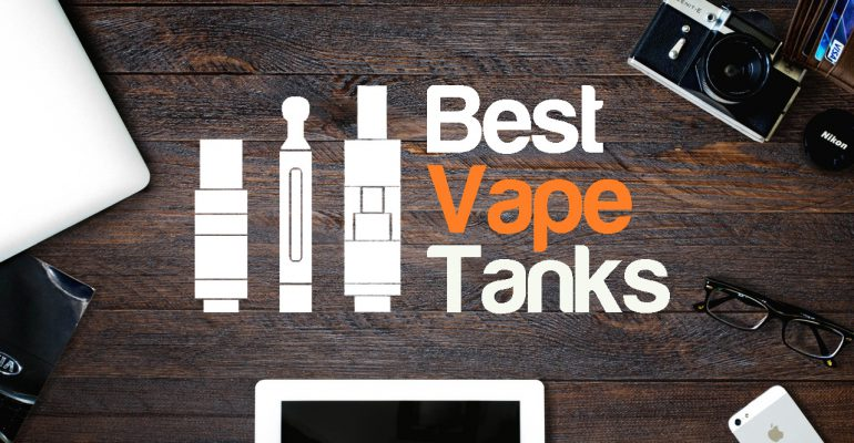best vape tanks
