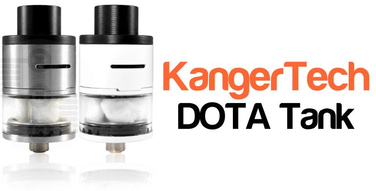 KangerTech DOTA Tank Review