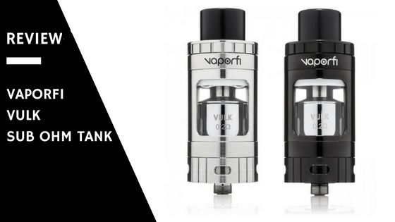 vaporfi vulk tank review