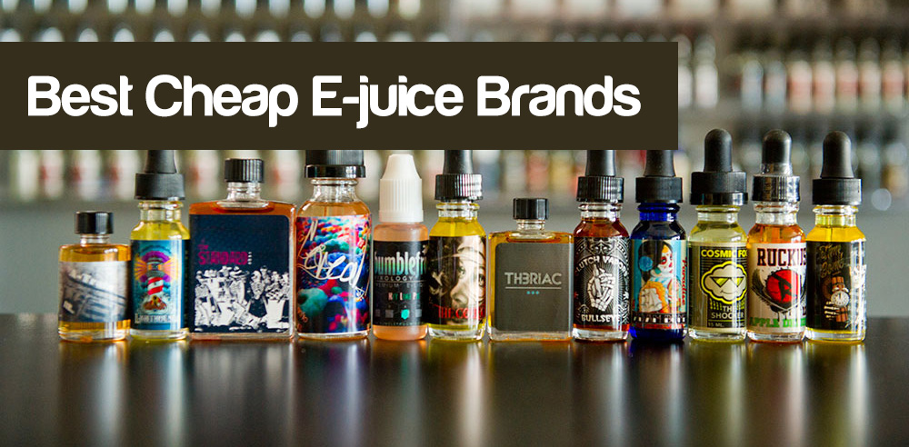 Best Cheap E-juice Brands