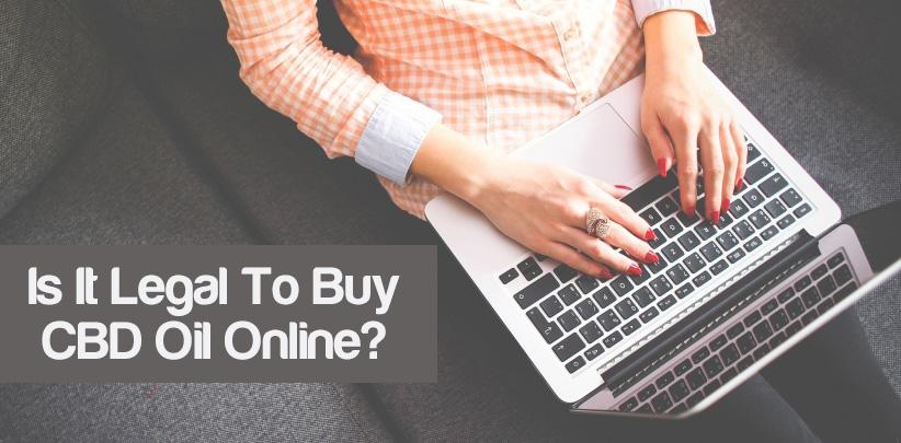 Is It Legal To Buy CBD Oil Online?