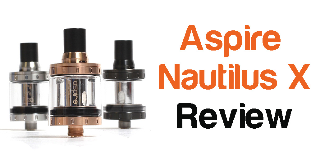 Aspire Nautilus X Review