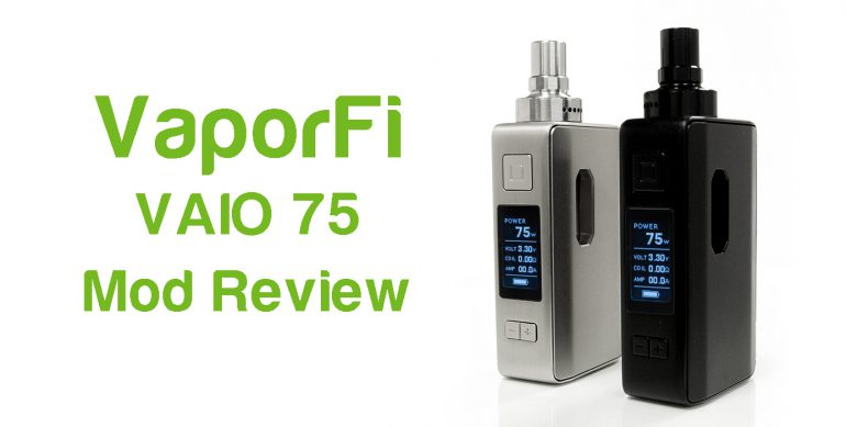 VaporFi VAIO 75 Mod review