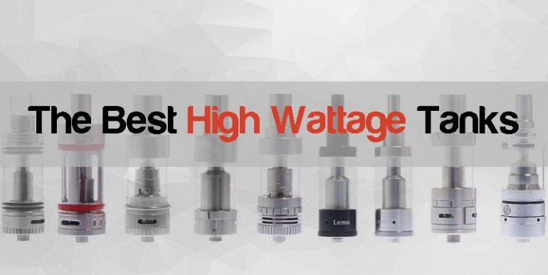 Best High Wattage Tank